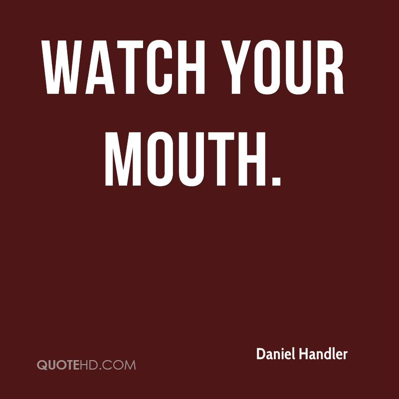 Watch Your Mouth.