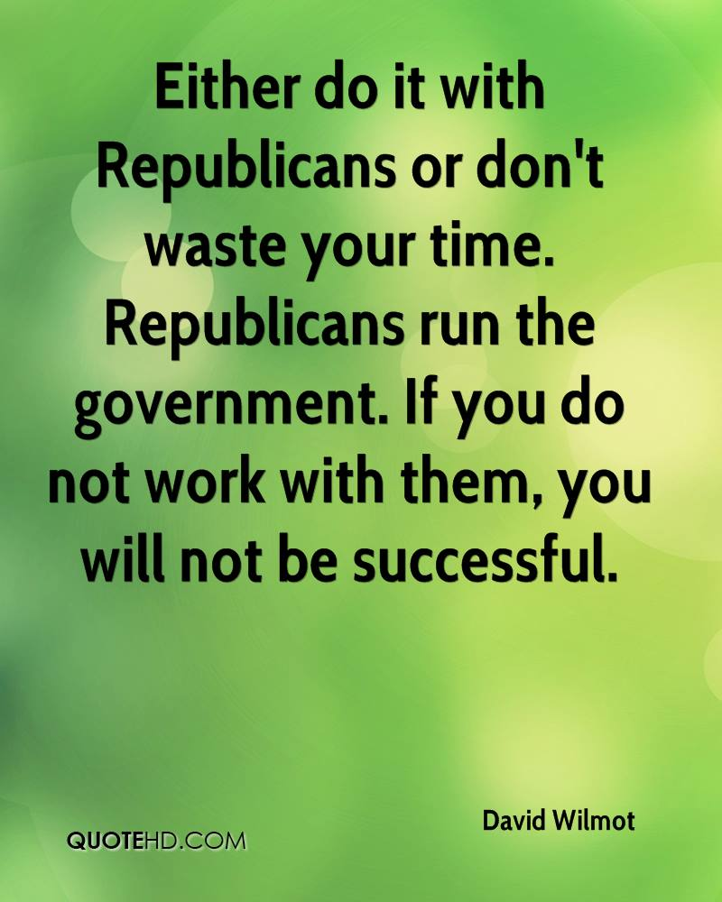Either do it with Republicans or don't waste your time. Republicans run the government. If you do not work with them, you will not be successful.