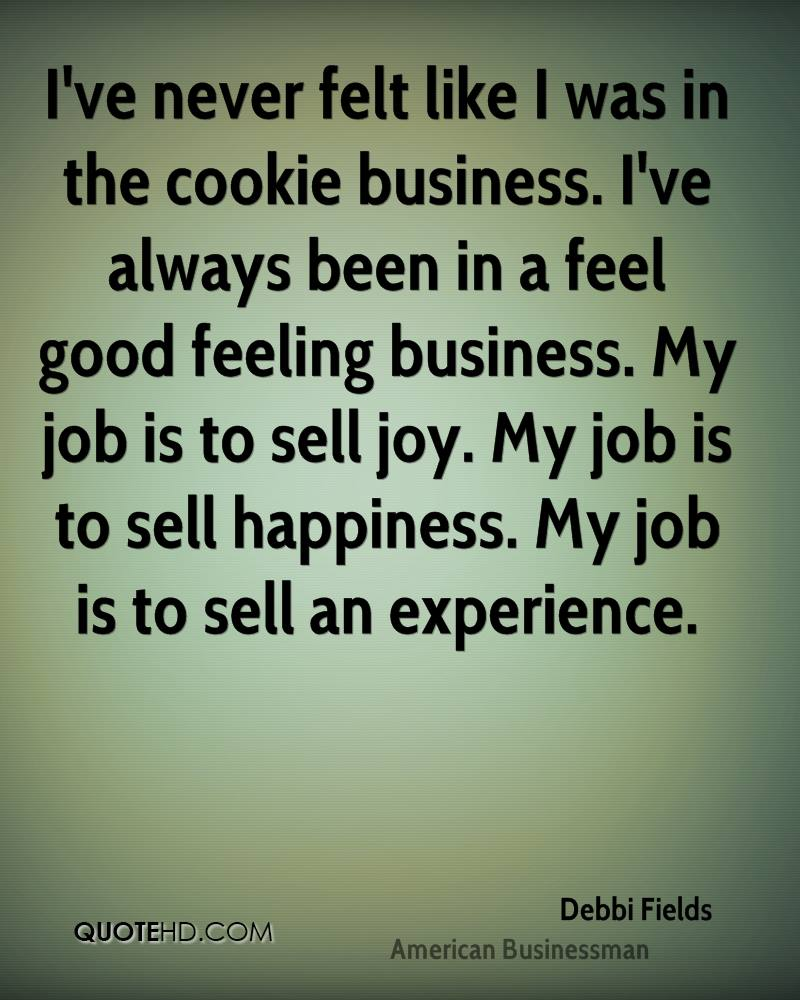 Debbi Fields Happiness Quotes | QuoteHD