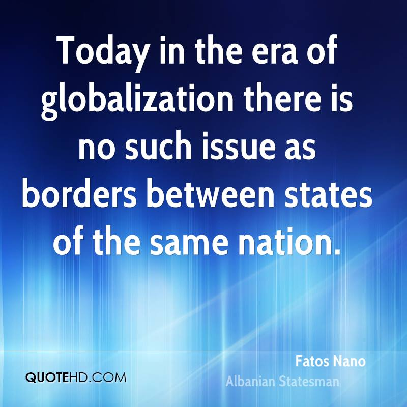 Today in the era of globalization there is no such issue as borders between states of the same nation.