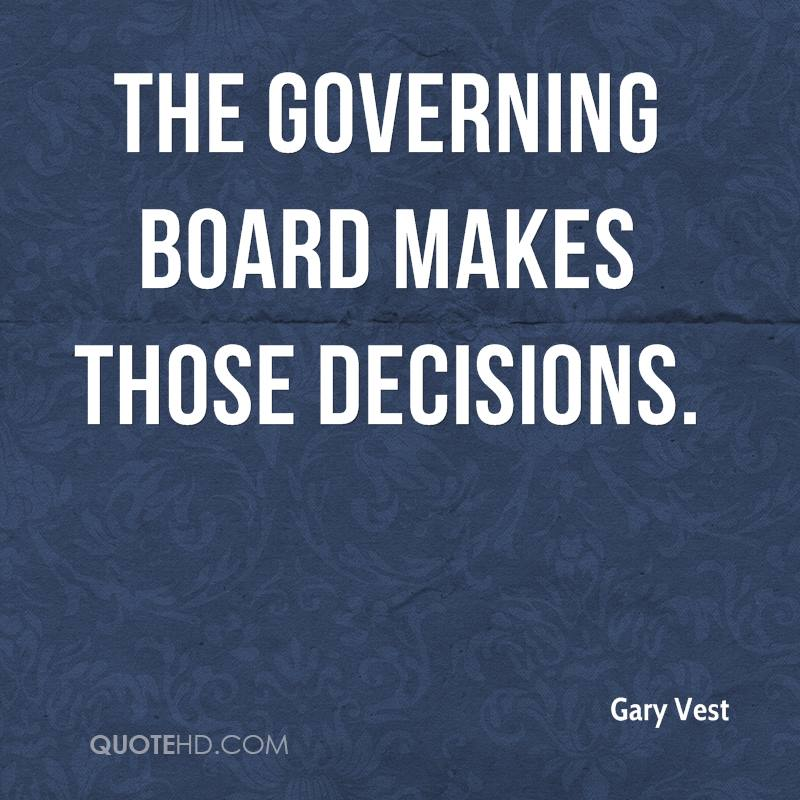 The governing board makes those decisions.
