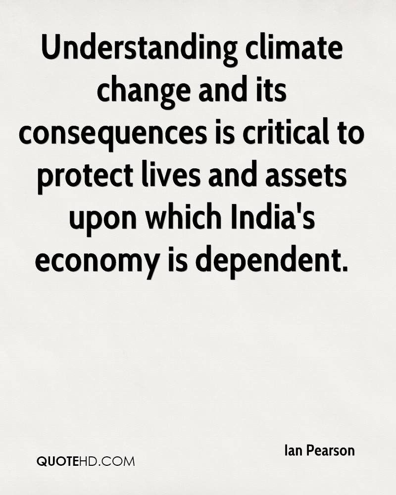 Understanding climate change and its consequences is critical to protect lives and assets upon which India's economy is dependent.