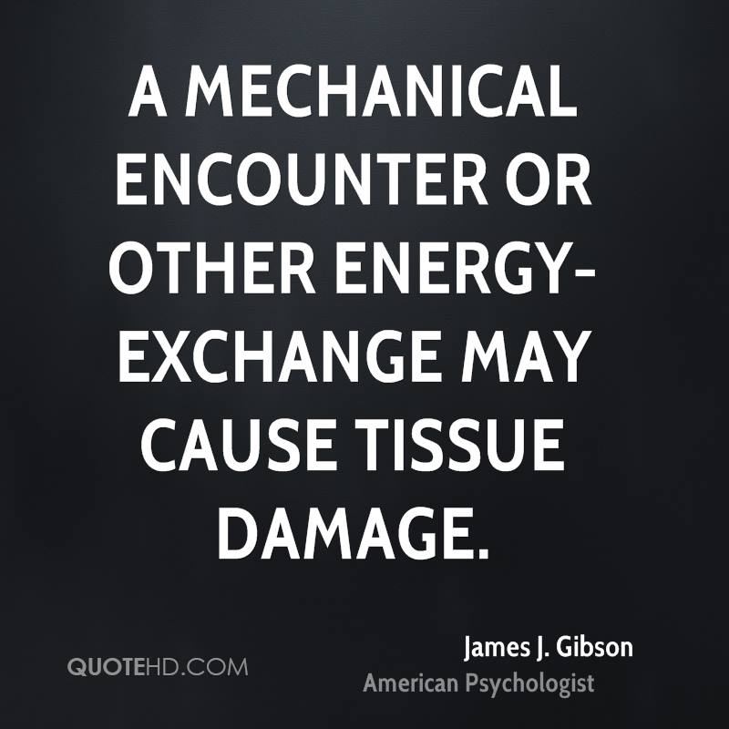 A mechanical encounter or other energy-exchange may cause tissue damage.