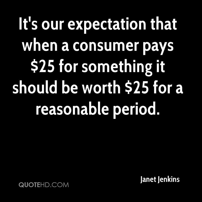 It's our expectation that when a consumer pays $25 for something it should be worth $25 for a reasonable period.