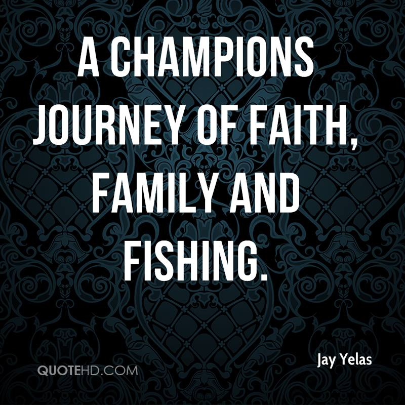 A Champions Journey of Faith, Family and Fishing.