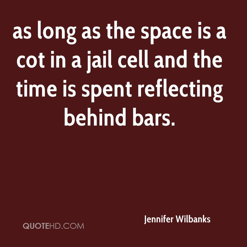 as long as the space is a cot in a jail cell and the time is spent reflecting behind bars.