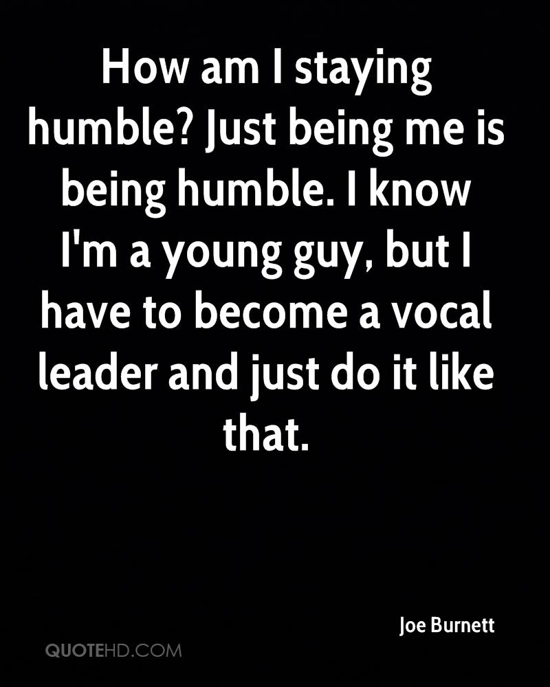 Quotes About Being Humble Joe Burnett Quotes  Quotehd