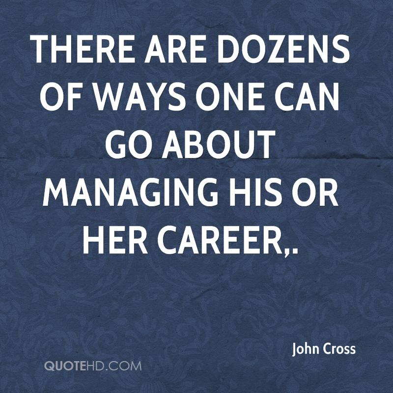 There are dozens of ways one can go about managing his or her career.