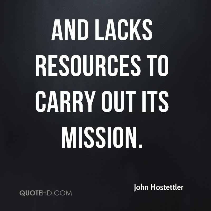 and lacks resources to carry out its mission.