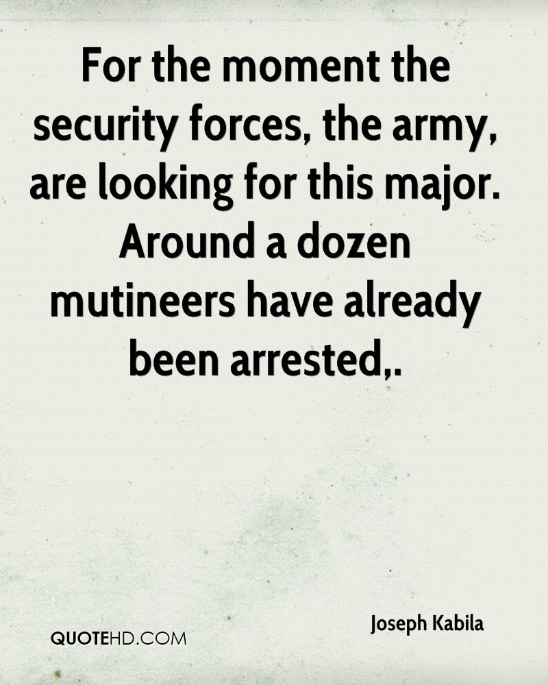 For the moment the security forces, the army, are looking for this major. Around a dozen mutineers have already been arrested.