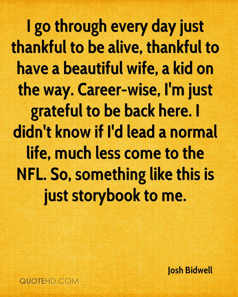Thankful For Wife Quotes: Josh Bidwell Life Quotes