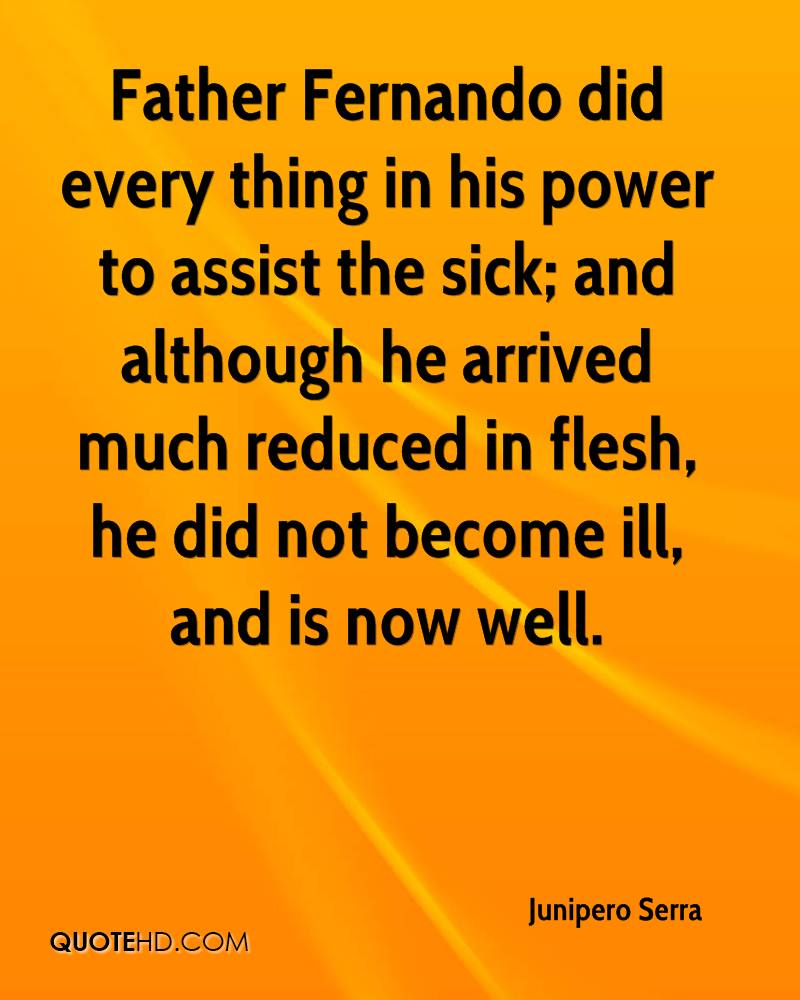 Father Fernando did every thing in his power to assist the sick; and although he arrived much reduced in flesh, he did not become ill, and is now well.