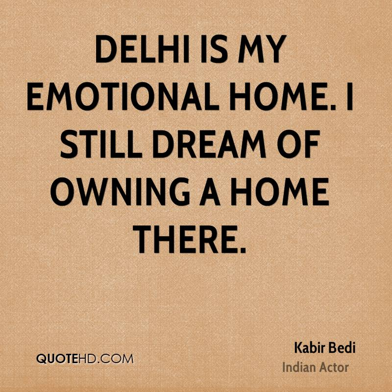 Kabir bedi quotes quotehd i still dream of owning a home there altavistaventures Choice Image