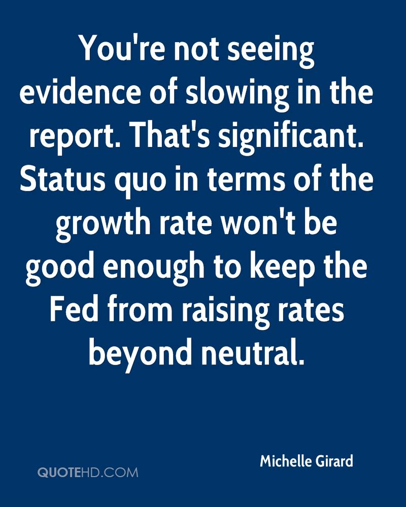 You're not seeing evidence of slowing in the report. That's significant. Status quo in terms of the growth rate won't be good enough to keep the Fed from raising rates beyond neutral.