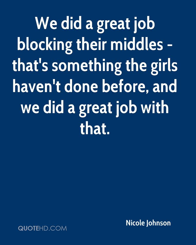 We did a great job blocking their middles - that's something the girls haven't done before, and we did a great job with that.