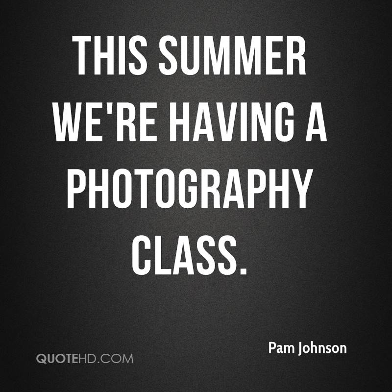 This summer we're having a photography class.