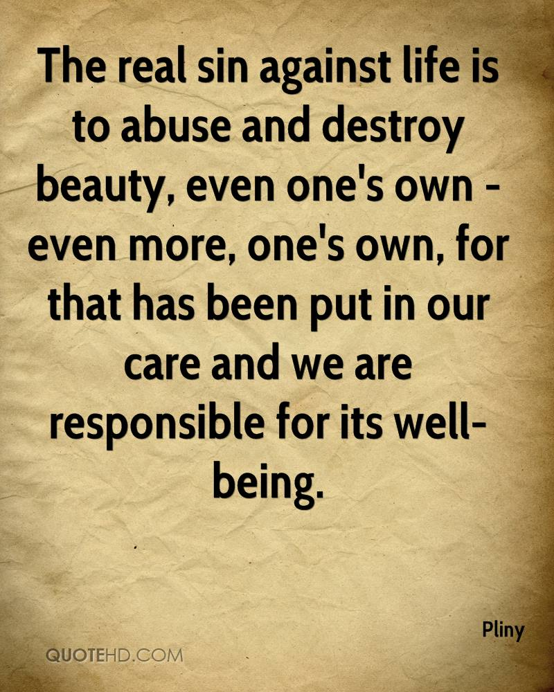 The Real Sin Against Life Is To Abuse And Destroy Beauty, Even Oneu0027s Own   Nice Ideas