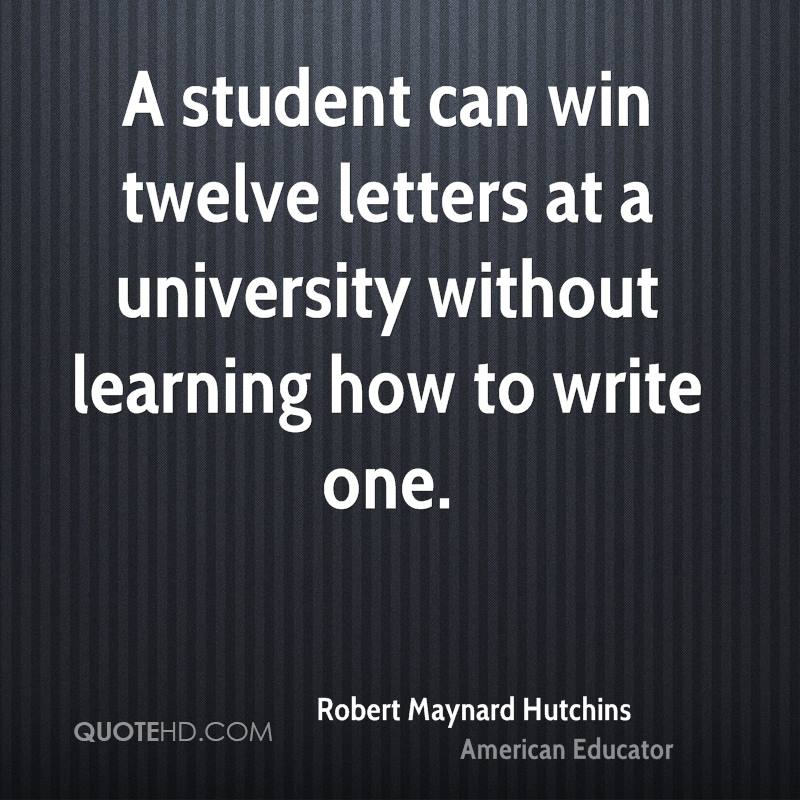 A student can win twelve letters at a university without learning how to write one.