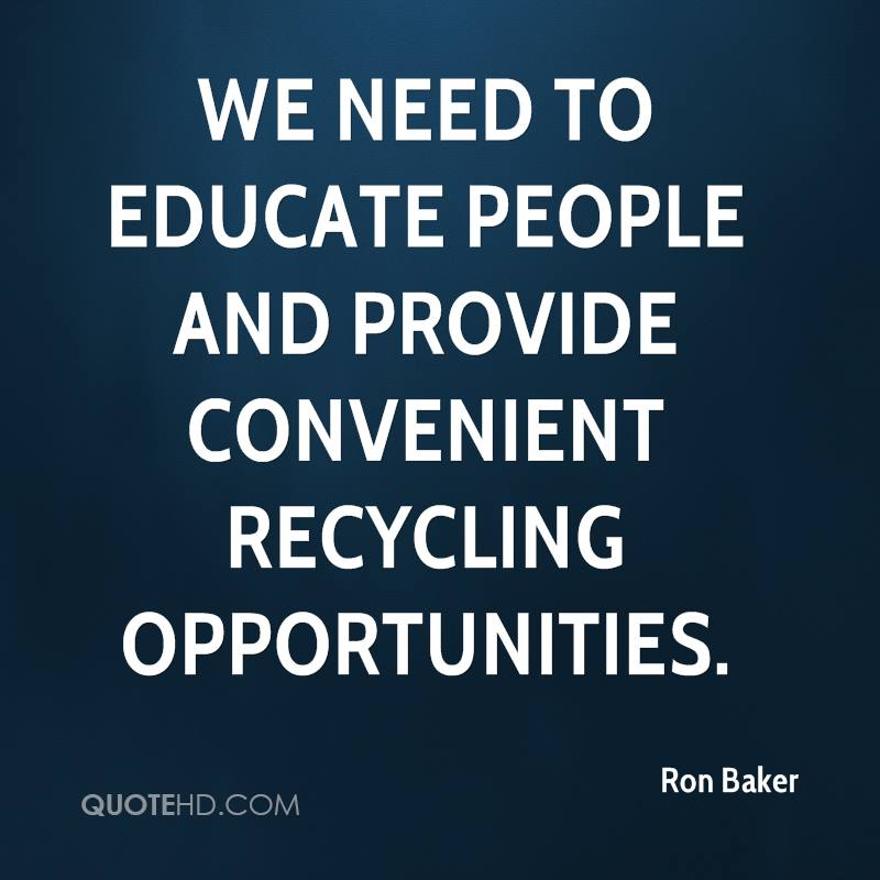 We need to educate people and provide convenient recycling opportunities.