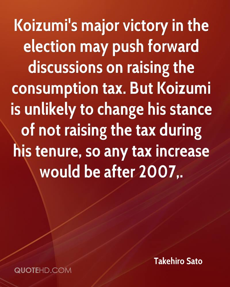Koizumi's major victory in the election may push forward discussions on raising the consumption tax. But Koizumi is unlikely to change his stance of not raising the tax during his tenure, so any tax increase would be after 2007.