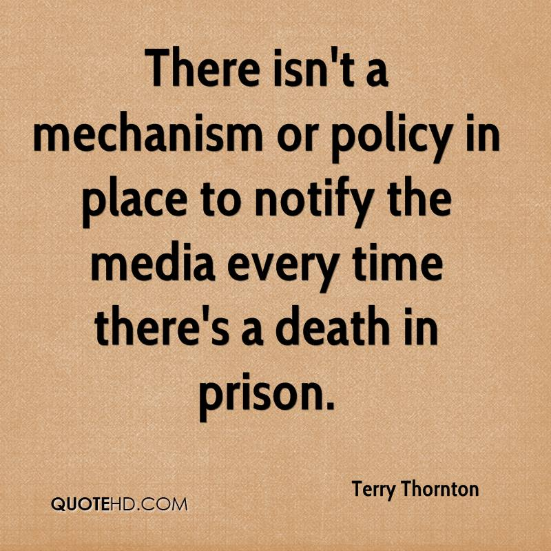 There isn't a mechanism or policy in place to notify the media every time there's a death in prison.