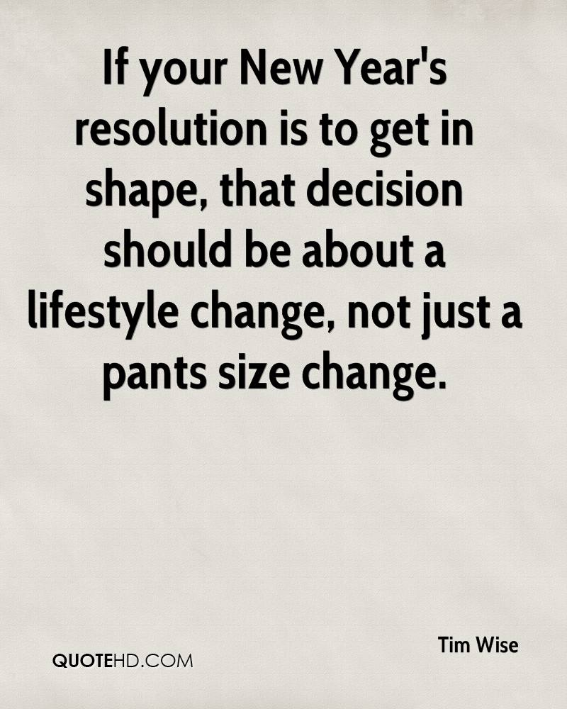 Image of: Friendship If Your New Years Resolution Is To Get In Shape That Decision Should Be About Quotehdcom Tim Wise Quotes Quotehd