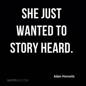 She just wanted to story heard.