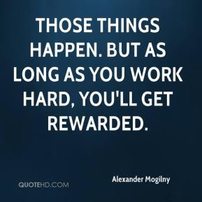 The gallery for --> Good Things Happen To Those Who Work Hard