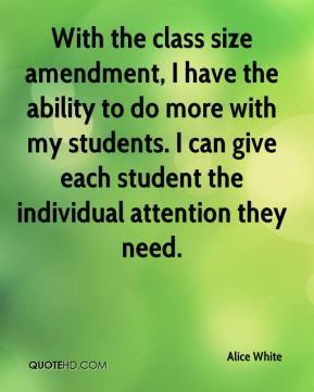 With the class size amendment, I have the ability to do more with my students. I can give each student the individual attention they need.