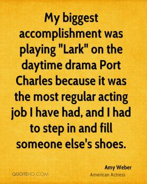 "My biggest accomplishment was playing ""Lark"" on the daytime drama Port Charles because it was the most regular acting job I have had, and I had to step in and fill someone else's shoes."