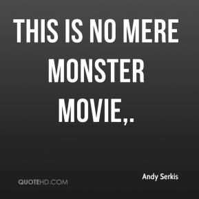 This is no mere monster movie.