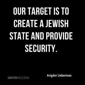 Our target is to create a Jewish state and provide security.
