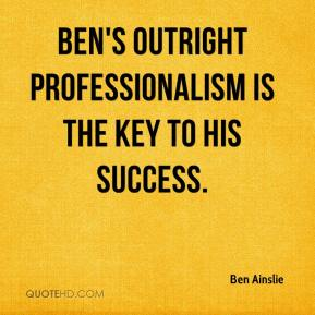 Ben Ainslie - Ben's outright professionalism is the key to his success.
