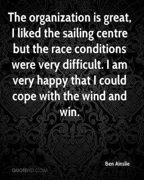 Ben Ainslie - The organization is great, I liked the sailing centre but the race conditions were very difficult. I am very happy that I could cope with the wind and win.
