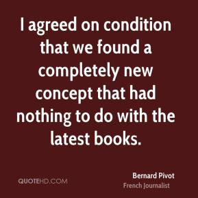 Bernard Pivot - I agreed on condition that we found a completely new concept that had nothing to do with the latest books.