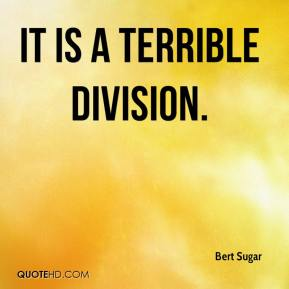 It is a terrible division.