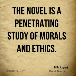 The novel is a penetrating study of morals and ethics.