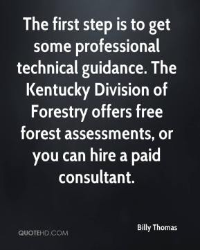 Billy Thomas - The first step is to get some professional technical guidance. The Kentucky Division of Forestry offers free forest assessments, or you can hire a paid consultant.