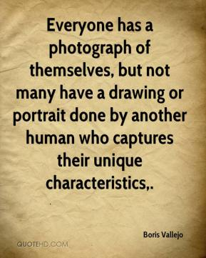 Boris Vallejo - Everyone has a photograph of themselves, but not many have a drawing or portrait done by another human who captures their unique characteristics.