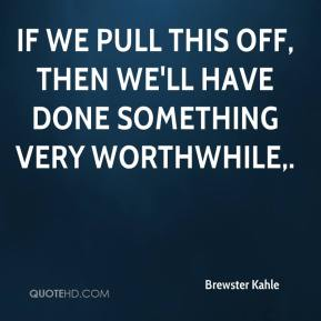 Brewster Kahle - If we pull this off, then we'll have done something very worthwhile.