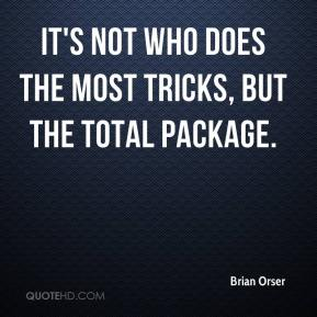 Brian Orser - It's not who does the most tricks, but the total package.