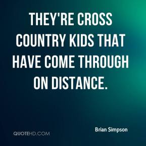 Brian Simpson - They're cross country kids that have come through on distance.