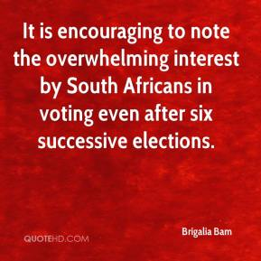 Brigalia Bam - It is encouraging to note the overwhelming interest by South Africans in voting even after six successive elections.
