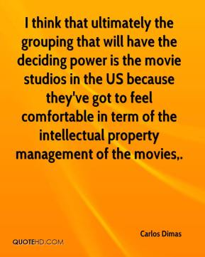 Carlos Dimas - I think that ultimately the grouping that will have the deciding power is the movie studios in the US because they've got to feel comfortable in term of the intellectual property management of the movies.