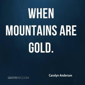 When Mountains Are Gold.