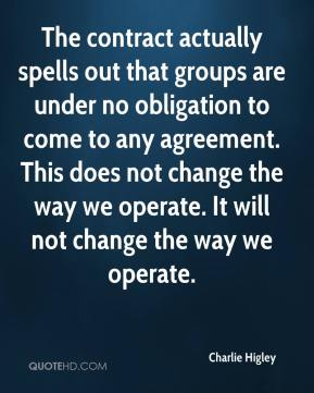 The contract actually spells out that groups are under no obligation to come to any agreement. This does not change the way we operate. It will not change the way we operate.