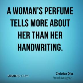 Christian Dior - A woman's perfume tells more about her than her handwriting.