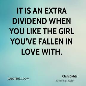 It is an extra dividend when you like the girl you've fallen in love with.