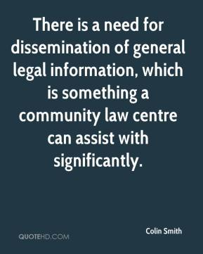 Colin Smith - There is a need for dissemination of general legal information, which is something a community law centre can assist with significantly.