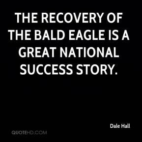 The recovery of the bald eagle is a great national success story.